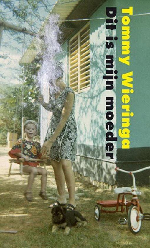 Boekomslag van Dit is mijn moeder van Tommy Wieringa