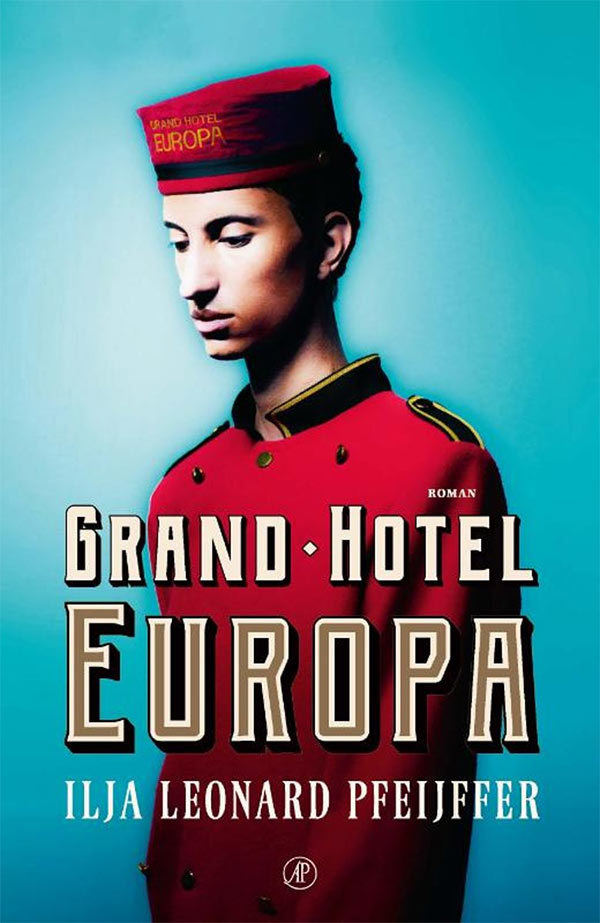 Grand Hotel Europa, door Ilja Leonard Pfeijffer